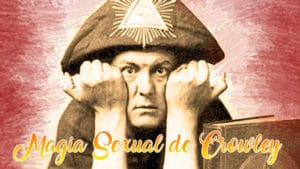 la magia sexual de Aleister Crowley